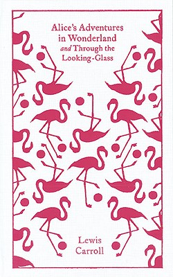 Alice's Adventures in Wonderland/ Through the Looking-Glass, and What Alice Found There By Carroll, Lewis/ Haughton, Hugh (EDT)