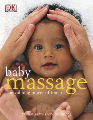 Baby Massage By Heath, Alan/ Bainbridge, Nicki/ Fisher, Julie (ILT)