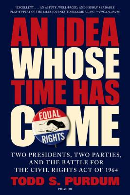 An Idea Whose Time Has Come By Purdum, Todd S.